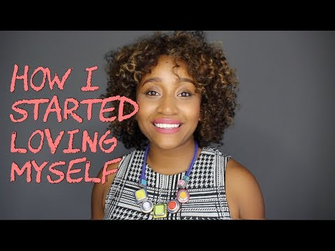 How I started Loving Myself #SelfLove