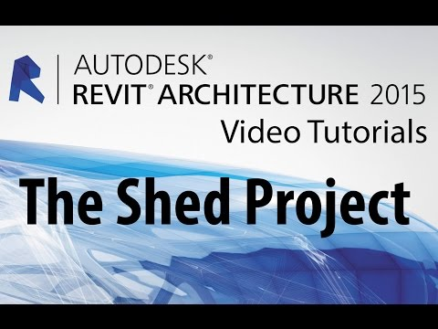 Beginner Tutorial 1 - Autodesk Revit 2015 - The Shed Project
