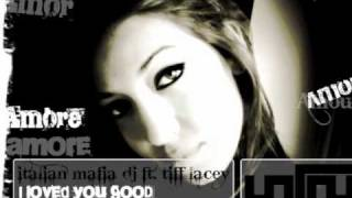 italian Mafia DJ feat. Tiff Lacey - I Loved You Good (Original Mix)