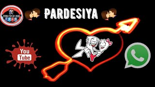 Pardesiya Itna Bata Sajna ||  whatsapp Status || Lyrics