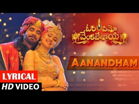Aanandham Full Song lyrical | Om Namo Venkatesaya | Nagarjuna, Anushka Shetty | M M Keeravani