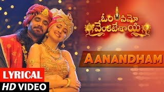 Om namo venkatesaya songs, watch aanandham song lyrical video latest telugu movie ft. nagarjuna, anushka shetty music by m keeravani and directed k. rag...