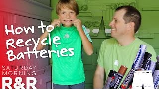 How To Recycle Dead Batteries | Saturday Morning R&R