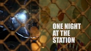 One night at the station