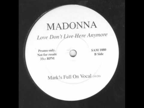 Madonna - Love Don't Live Here Anymore (Mark Picchiotti Vocal Mix )