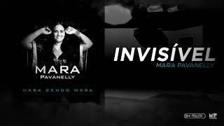 Mara Pavanelly - Invisível (Mara Sendo Mara)