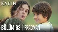 Kadın 68. Bölüm Fragmanı