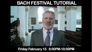 Christopher Houlihan Tutorial: Bach Festival Society of WP.mp4