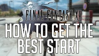 Final Fantasy XV How To Get The Best Start (Tips, Tricks, Secrets...)