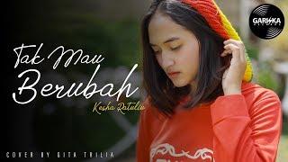 TAK MAU BERUBAH (Kesha Ratuliu) Reggae SKA by Gita Trilia