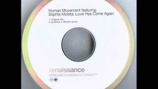 Human Movement feat Sophie Moleta - Love Has Come Again (Brothers In Rhythm Remix)