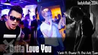 AUDIO | GOTTA LOVE YOU | YANBI X Bueno X Bùi Anh Tuấn