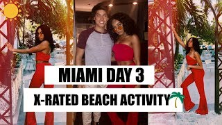 SPRING BREAK 2018 | MIAMI | DAY 3 | X-RATED ACTIVITY ON THE BEACH...