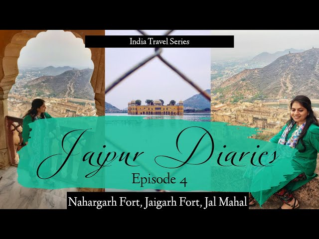 Jaipur Diaries - Episode 4 | Nahargarh & Jaigarh Fort, Jal Mahal | Traveller By Birth | Hiral Pandya