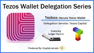 Tezos Wallet Delegation Series | Tezbox: Secure Tezos Wallet linked with Ledger Nano S