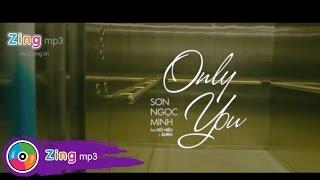 Only You - Sơn Ngọc Minh Ft. Đỗ Hiếu & Burin (OFFICIAL)
