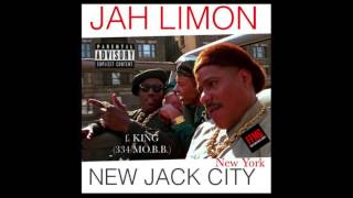 Jah Limon ft. KING (334 MO.B.B.). - New Jack City (New York)