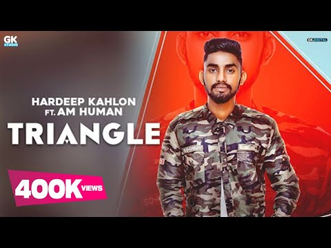 Traingle : Hardeep Kahlon  Ft. AM Human | Latest Punjabi Songs 2018 | 9 One Music