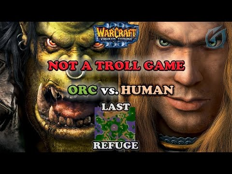 Grubby | Warcraft 3 The Frozen Throne | Orc v HU - Not A Troll Game - Last Refuge