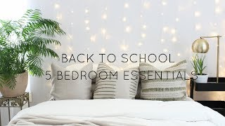 BACK TO SCHOOL |5 BEDROOM ESSENTIALS