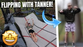 FLIPPING WITH TANNER BRAUNGARDT!