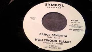 Hollywood Flames - Dance Senorita