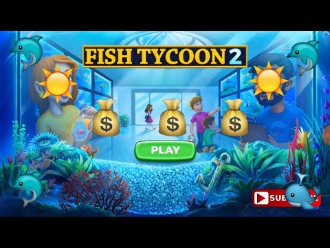 Tutorial - Selling 21 Magic Fish Of Nutrition In 78 Sec - Fish Tycoon 2 Android/ios Game-Google Play