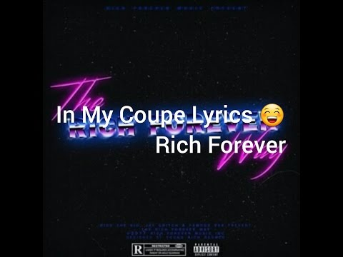 Rich The Kid, Famous Dex, Jay critch 'In My Coupe' Lyrics Rich forever album