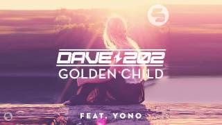 Dave202 feat. Yono - Golden Child (Radio Mix)