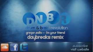Gregor Salto I 39 m Your Friend Daybreaks Remix.mp3