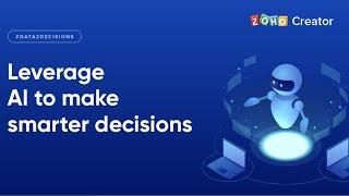 Leverage AI to make smarter decisions   Data2Decisions   Zoho Creator