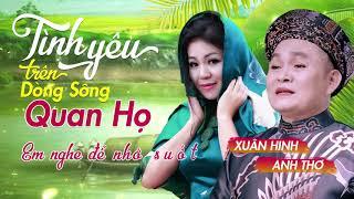 Xuân Hinh & Anh Thơ - Tình Yêu Trên Dòng Sông Quan Họ | Song Ca Quan Họ Bắc Ninh