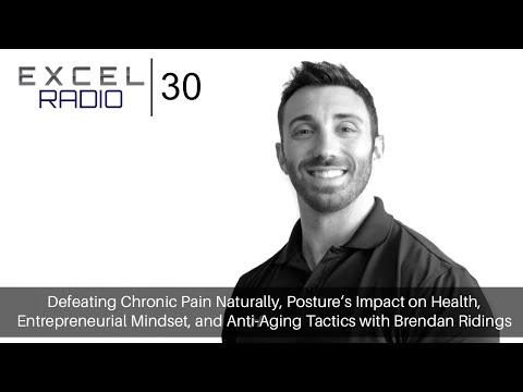 Episode 30: Defeating Chronic Pain Naturally, Posture, & Anti-Aging Tactics with Brendan Ridings