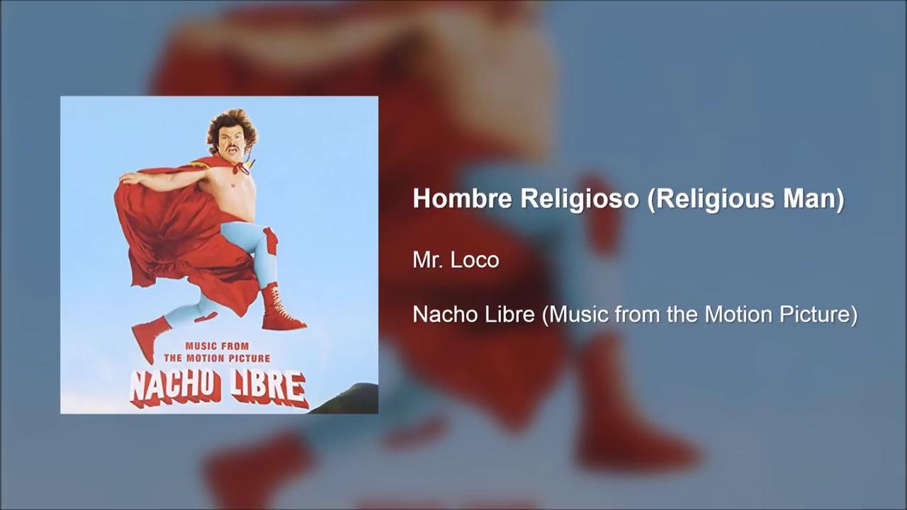 Nacho Libre Hombre Religioso Religious Man El Soundtrack