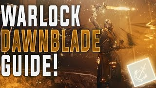 DESTINY 2 WARLOCK DAWNBLADE GUIDE! (New Subclass abilities, Super, Attunement Of Sky, And More!)