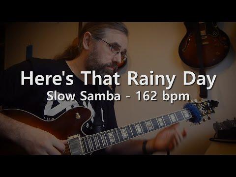 Here's that Rainy Day   Backing Track - Playalong - Slow Samba - 162 bpm
