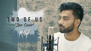 Nish - Two Of Us (Zina Cover) | زينة | BABYLONE | ARABIC | BANGLA | PUNJABI | SONG 2020