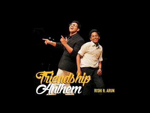 Friendship Anthem - Rishi ft. Arun