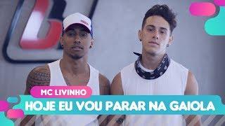 Baixar Hoje Eu Vou Parar Na Gaiola - MC Livinho - Coreografia: Mete Dança