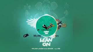 Lean On - Major Lazer Feat. DJ Snake And MO-(MyMp3Singer.net)