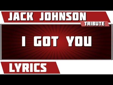 I Got You - Jack Johnson tribute - Lyrics