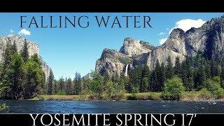 Falling water of Yosemite Spring 2017   Waterfalls compilation