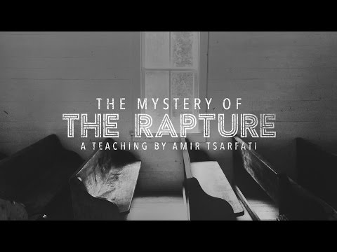 The Mystery of the Rapture - Amir Tsarfati