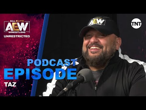 Taz | AEW Unrestricted Podcast