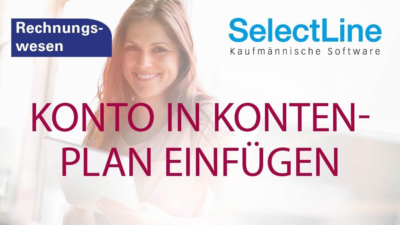 Selectline Rechnungswesen Konto In Kontenplan Einfügen Youtube