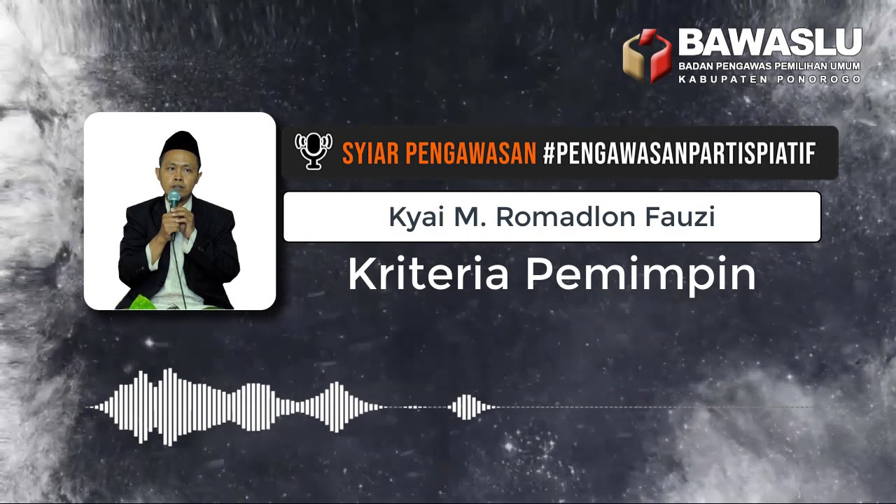 "SYIAR PENGAWASAN PILKADA 2020 - ""KRITERIA PEMIMPIN""  | PODCAST | BAWASLU PONOROGO"