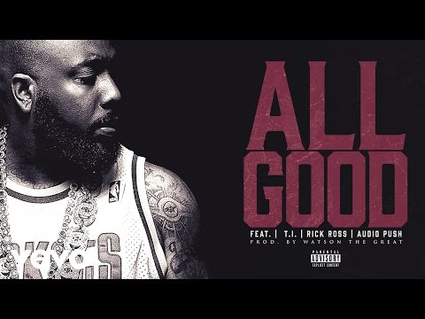 Trae Tha Truth - All Good (Audio) ft. T.I., Rick Ross, Audio Push