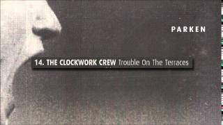 The Clockwork Crew - Trouble On The Terraces