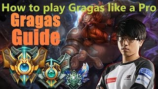 How to play Gragas like a Pro: Gragas Guide - League of Legends- Patch 6.8