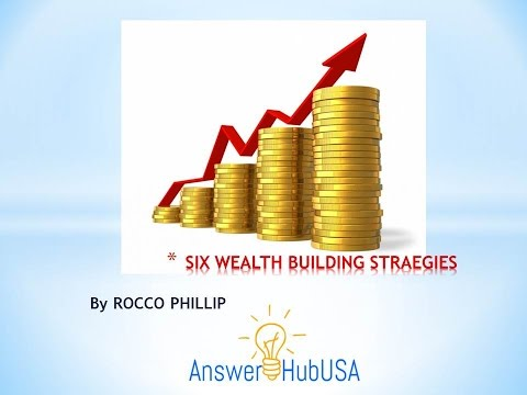 Six Wealth Building Strategies
